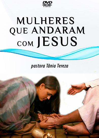 MULHERES QUE ANDARAM COM JESUS