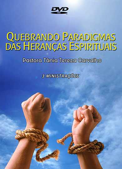 QUEBRANDO OS PARADIGMAS SOBRE HERANÇAS ESPIRITUAIS I, II e III - DVD Triplo